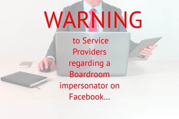 A note regarding a Boardroom impersonator…